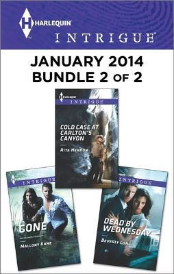 Harlequin Intrigue January 2014 - Bundle 2 of 2: Cold Case at Carlton's Canyon\Gone\Dead by Wednesday