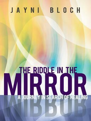 The Riddle in the Mirror: A Journey in Search of Healing