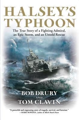Halseys Typhoon: The True Story of a Fighting Admiral, an Epic Storm, and an Untold Rescue