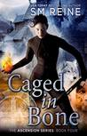 Caged in Bone (Ascension, #4)
