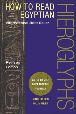 How to Read Egyptian Hieroglyphs by Mark Collier