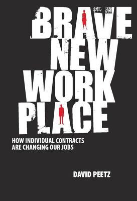 Brave New Workplace: How Individual Contracts Are Changing Our Jobs