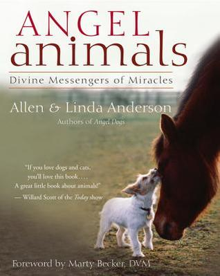 Angel Animals: Divine Messengers of Miracles