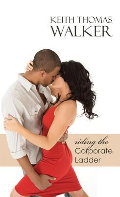 Get Riding the Corporate Ladder PDF by Keith Thomas Walker