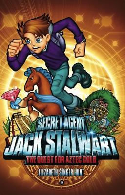 Secret Agent Jack Stalwart: Book 10: The Quest for Aztec Gold: Mexico