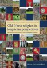 Old Norse Religion in Long-Term Perspectives: Origins, Changes & Interactions