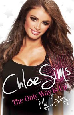 Chloe Sims: The Only Way Is Up - My Story