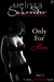 Only For Him, Part Five: Surrender (Only For Him, #5)