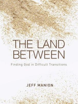 The Land Between by Jeff Manion