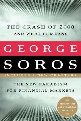 The Crash of 2008 and What It Means by George Soros