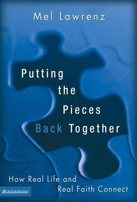 Putting the Pieces Back Together: How Real Life and Real Faith Connect