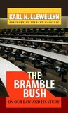 The Bramble Bush: On Our Law and Its Study (Annotated) (Legal Legends Series)