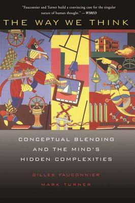 The Way We Think: Conceptual Blending and the Mind