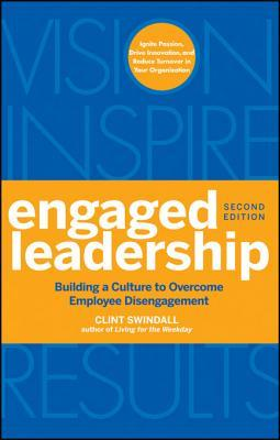 Engaged Leadership: Building a Culture to Overcome Employee Disengagement