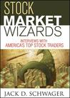 Stock Market Wizards: Interviews with America's Top Stock Traders