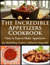 The Incredible Appetizers Cookbook