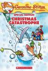 Christmas Catastrophe (Geronimo Stilton Series)