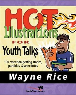 Hot Illustrations for Youth Talks 4: Another 100 Attention-Getting Tales, Narratives, and Stories with a Message