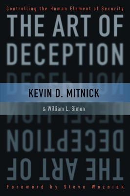 Download for free The Art of Deception: Controlling the Human Element of Security FB2 by Kevin D. Mitnick, William L. Simon, Steve Wozniak