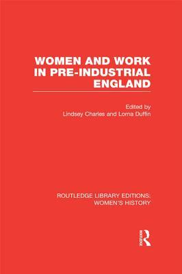 Women and Work in Pre-Industrial England Lindsey Charles