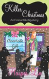Killer Christmas (An Emma Wild Holiday Mystery #1)