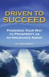 Driven to Succeed: Powering Your Way to Prosperity as an Insurance Agent