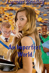 An Imperfect World by Lyoness Bradley