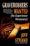 Graverobbers Wanted: No Experience Necessary (Andrew Mayhem #1)