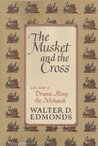 The Musket and the Cross: The Struggle of France and England for North America,