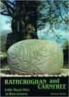 Rathcroghan and Carnfree - Celtic Royal Sites in Roscommon by Michael Herity
