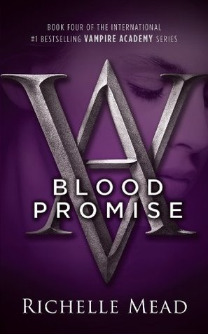 Download online Blood Promise (Vampire Academy #4) PDB by Richelle Mead