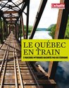 Le Québec en train (French Edition)