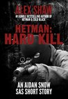 Hetman: Hard Kill - An Aidan Snow 'SAS' short story