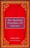 The Spiritual Principles of Success