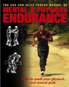 The SAS and Elite Forces Manual of Mental & Physical Endurance: How to Reach Your Physical and Mental Peak