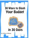 30 Ways to Slash Your Budget in 30 Days
