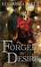 Forged by Desire (London St...