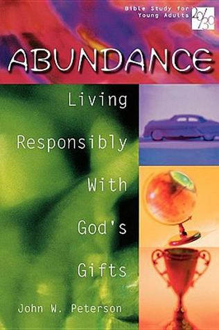 Abundance: Living Responsibly With God's Gifts (20/30: Bible Study for Young Adults)