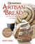 Artisan Bread: 100 Years of Techniques & Recipes from New York's Orwasher's Bakery