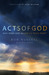 Acts of God: Why Does God Allow So Much Pain?