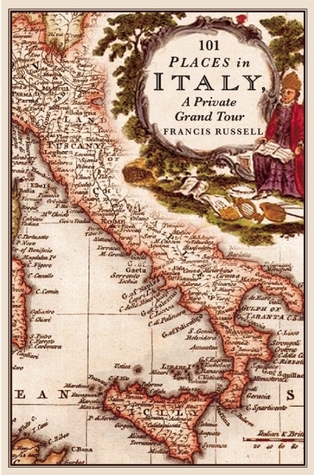 Read 101 Places in Italy: A Private Grand Tour: 1001 Unforgettable Works of Art ePub