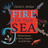 Fire in the Sea: Bioluminescence and Henry Compton's Art of the Deep