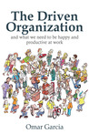 The Driven Organization, And What We Need to Be Happy and Productive at Work