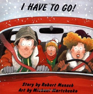 I Have to Go! by Robert Munsch