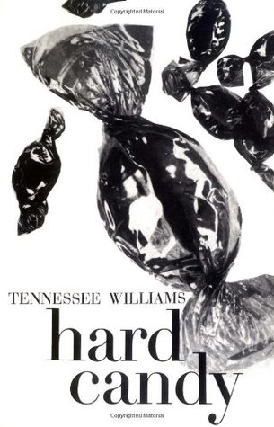 Hard Candy by Tennessee Williams