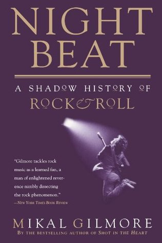 Night Beat: A Shadow History of Rock Roll