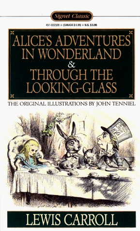 Alice's Adventures in Wonderland/Through the Looking-Glass by Lewis Carroll