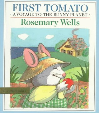 First Tomato (Voyage to the Bunny Planet Book, #1)