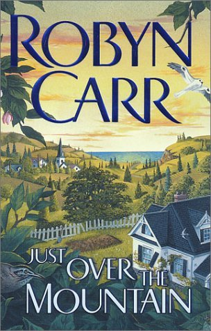 Just Over the Mountain by Robyn Carr