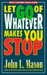 Let Go of Whatever Makes You Stop